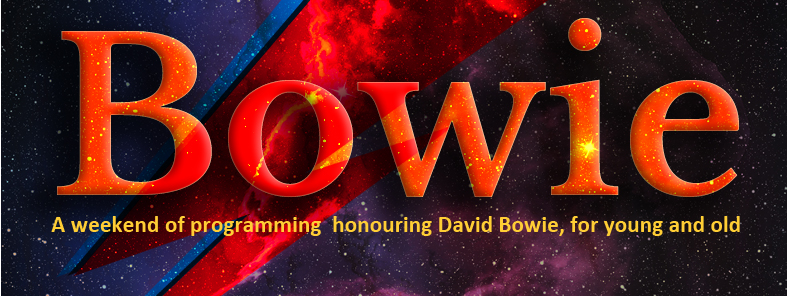 Bowie: A weekend of programming honouring David Bowie, for young and old